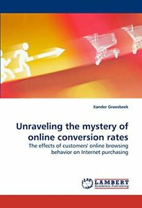 Very-Good-3838317149-Paperback-Unraveling-the-mystery-of-online-conversion-rates