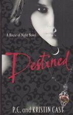 Destined: A House of Night Novel by P. C. Cast, Kristin Cast (Paperback, 2011)