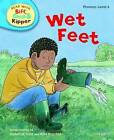 Oxford Reading Tree Read With Biff, Chip, and Kipper: Phonics: Level 4: Wet Feet by Ms Annemarie Young, Kate Ruttle, Roderick Hunt (Hardback, 2011)