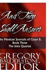 And They Shall Answer: The Mexican Journals of Goyo B.: Book Three - The iMix Quartet by Gregory Balderstone (Paperback / softback, 2010)