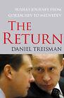 The Return: Russia's Journey from Gorbachev to Medvedev by Daniel Treisman (Paperback, 2012)