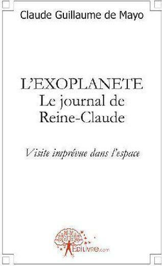 l'exoplanète le journal de Reine-Claude ; visite imprévue dans l'espace