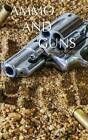 Ammo and Guns Journal (Notebook) by Sam Hub (Paperback / softback, 2015)