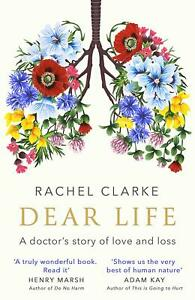 Dear-Life-A-Doctor-039-s-Story-of-Love-and-Loss-by-Rachel-Clarke
