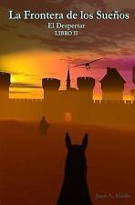 La Frontera de Los Sueños Ser.: La Frontera de Los Sueños II : El Despertar...