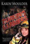 Burning Barriers by Karen Moulder (Hardback, 2012)