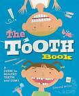 The Tooth Book: A Guide to Healthy Teeth and Gums by Edward Miller (Paperback / softback, 2009)