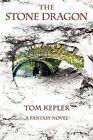 The Stone Dragon by Thomas Lee Kepler (Paperback / softback, 2011)