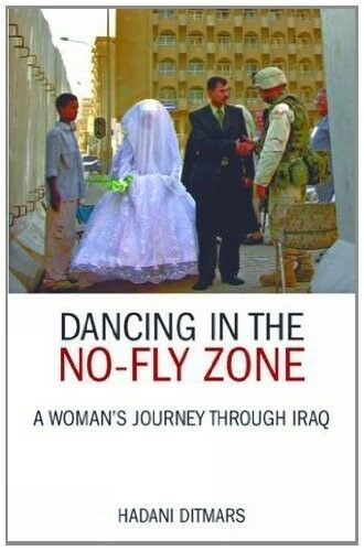 1 of 1 - Dancing in the No-Fly Zone: A Woman's Journey Through Iraq - Very Good Book Ditm