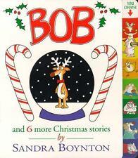Bob : And 6 More Christmas Stories by Sandra Boynton (1999, Board Book)