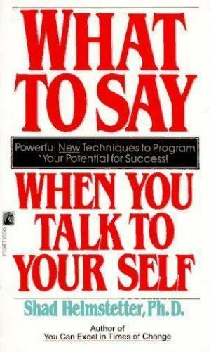"""Image result for say when you talk to yourself by shad helmstetter"""""""