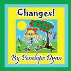 Changes! by Penelope Dyan (Paperback / softback, 2013)