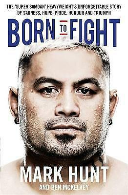 1 of 1 - Born to Fight: The bestselling story of UFC champion Mark Hunt, the real life R…