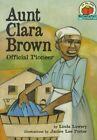 Aunt Clara Brown: Official Pioneer by Linda Lowery (Paperback, 2000)