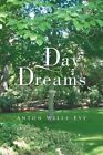 Day Dreams by Anton Wills-Eve (Paperback / softback, 2013)