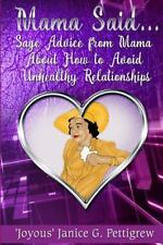 Mama Said : Sage Advice from Mama about How to Avoid Unhealthy Relationships...