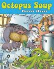 Octopus Soup by Mercer Mayer (Hardback, 2011)