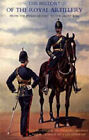 History of the Royal Artillery from the Indian Mutiny to the Great War: 1860-1899: 2004: v. I by Charles Callwell, John Headlam (Hardback, 2006)