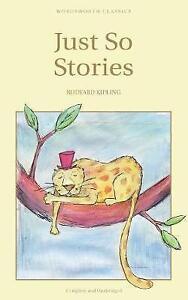 034-AS-NEW-034-Just-So-Stories-Children-039-s-Classics-Kipling-Rudyard-Book