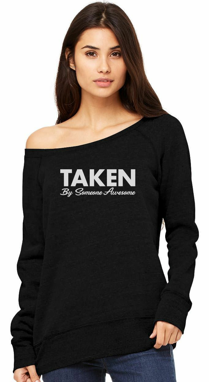 Taken By Someone Awesome Valentine's Day Gift Off Off Off shoulder sweatshirt c9ea41