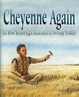 Cheyenne Again by Eve Bunting (Hardback, 2003)