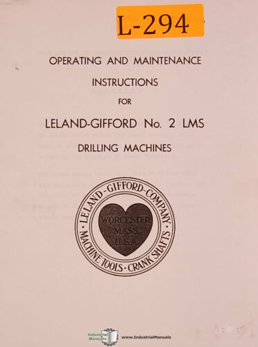 2 LMS Drilling Machine Operations /& Maintenance Manual Leland Gifford No