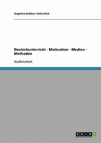 Deutschunterricht - Motivation - Medien - Methoden by ...