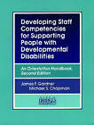 Developing Staff Competencies for Supporting People with Developmental Disabilities: An Orientation Handbook by Michael S. Chapman, James F. Gardner (Paperback, 1993)