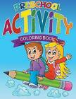 Preschool Activity Coloring Book by Speedy Publishing LLC (Paperback / softback, 2015)