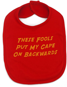 Funny Baby Bib These Fools Put My Cape ON Backwards 0-3 Superhero Baby Bibs