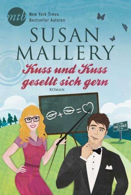 Kuss und Kuss gesellt sich gern von Susan Mallery (Taschenbuch) GUT