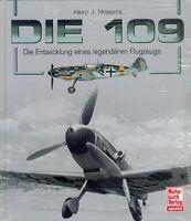 = Die 109 - Die Entwicklung eines legendären Flugzeuges