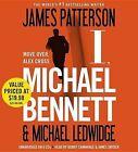 I, Michael Bennett by James Patterson, Michael Ledwidge (CD-Audio, 2013)