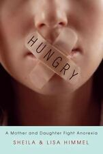 Hungry: A Mother and Daughter Fight  Anorexia - VeryGood - Himmel, Sheila -
