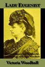 Lady Eugenist: Feminist Eugenics in the Speeches and Writings of Victoria Woodhull by Victoria C Woodhull (Paperback / softback, 2005)