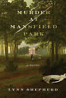 Murder at Mansfield Park by Lynn Shepherd (Paperback / softback, 2010)