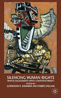 Silencing Human Rights: Critical Engagements with a Contested Project by Palgrave Macmillan (Hardback, 2008)