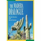 The Madera Dialogue 9780595282708 by David Meckler Book