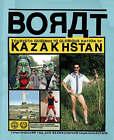Borat: Touristic Guidings to Glorious Nation of Kazakhstan/Minor Nation of U.S. and A. by Borat Sagdiyev (Hardback, 2007)