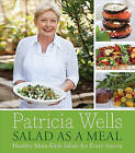 Salad as a Meal: Healthy Main-Dish Salads for Every Season by Patricia Wells (Hardback, 2011)