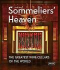Sommeliers' Heaven: The Greatest Wine Cellars of the World by Paolo Basso (Hardback, 2015)