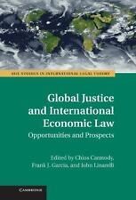 ASIL Studies in International Legal Theory Ser.: Global Justice and...