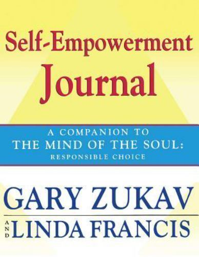 Self-Empowerment Journal: A Companion to The Mind of the Soul: Responsible Choic 5