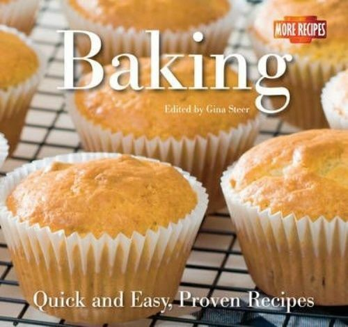 Baking: Quick and Easy Recipes (Quick and Easy, Proven Recipes), , Very Good Boo
