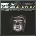 Buddha Lounge Renditions of Coldplay by The Buddha Lounge Ensemble (CD, Mar-2010, Big Eye Music)