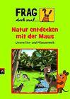 Frag doch mal ... die Maus! Natur entdecken mit der Maus von Sabine Dahm und Wolfgang Funke (2012, Taschenbuch)