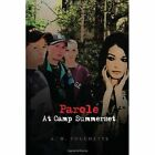 Parole at Camp Summerset 9781450056960 by a W Touchette Hardback