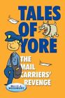 Tales of Yore The Mail Carriers' Revenge 9780595417179 by Mark J Woodbury