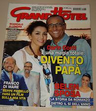 GRAND HOTEL 2013/39=CARLO CONTI=BELEN RODRIGUEZ=MITA MEDICI=FRANCO DI MARE=