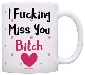 Funny Bitch Mug Expletive I Miss You Bitch Best Friend Coffee Mug